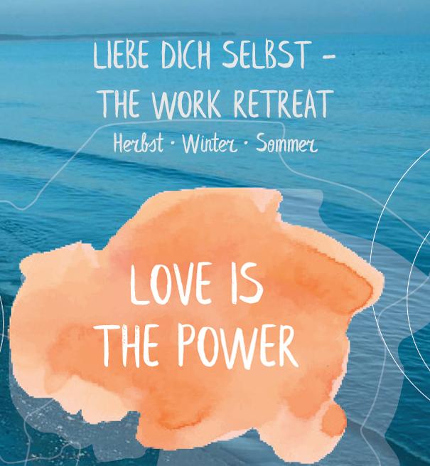 Liebe dich selbst - das The Work Ostsee Retreat