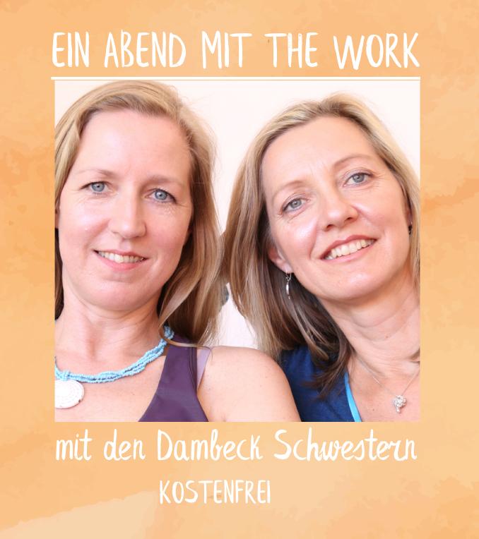 Ein Abend mit The Work und den Dambeck Schwestern